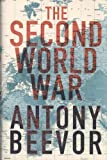 The Second World War (0297844970) by Beevor, Antony