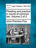 Pleading and practice in courts of common law. Volume 2 of 2