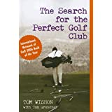 The Search for the Perfect Golf Clubby Tom W. Wishon