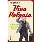 """Viva Polonia. Als deutscher Gastarbeiter in Polenvon """"Steffen M�ller"""""""