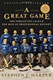 img - for A Great Game: The Forgotten Leafs & the Rise of Professional Hockey book / textbook / text book