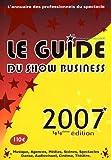 echange, troc Le guide du show business - Le guide du show-business 2007