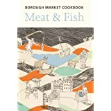 The Borough Market Cookbook: Meat and Fishby Sarah Freeman and...