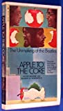 img - for Apple to the Core : The Unmaking of the Beatles 1st edition by Mccabe D. Schonfeld (1972) Paperback book / textbook / text book