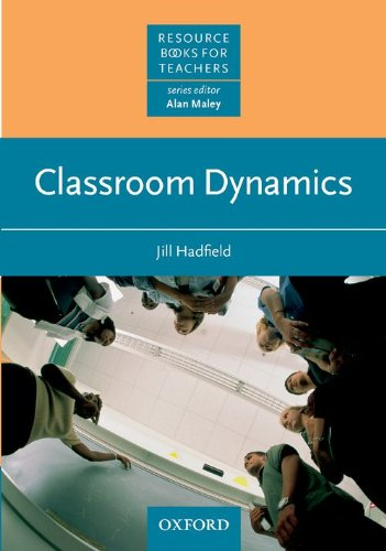 Classroom Dynamics (Oxford English Resource Books for Teachers)