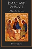 img - for Isaac and Ishmael: A Novel of Genesis book / textbook / text book