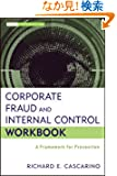 Corporate Fraud and Internal Control Workbook: A Framework for Prevention (Wiley Corporate F&A)
