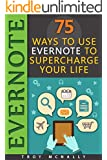Evernote (75 Ways to Use Evernote to Supercharge Your Life)
