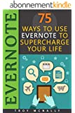 Evernote (75 Ways to Use Evernote to Supercharge Your Life) (English Edition)