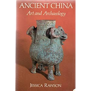 Ancient China: Art and Archaeology, Rawson, Jessica