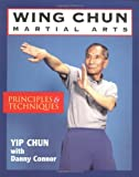 img - for Wing Chun Martial Arts: Principles & Techniques book / textbook / text book