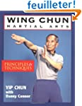 Wing Chun Martial Arts: Principles &...