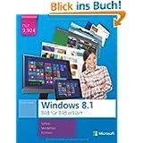 Microsoft Windows 8.1 Bild für Bild erklärt: Sehen, Verstehen, Können