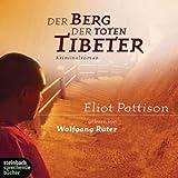 Der Berg der toten Tibeter - Kriminalroman - 6 CDs - Eliot Pattison