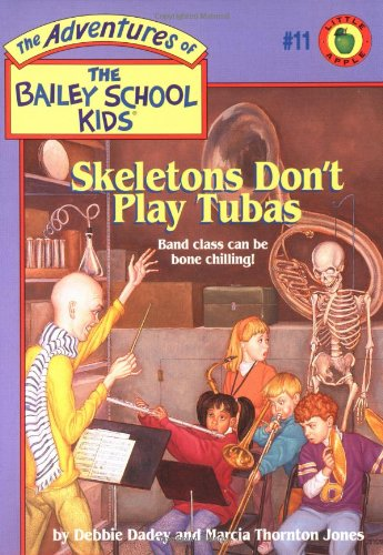 Skeletons Don't Play Tubas (The Adventures of the Bailey School Kids, #11)
