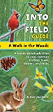 img - for A Walk in the Woods: Into the Field Guide book / textbook / text book