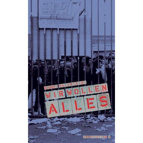 N. Balestrini: Wir wollen alles