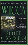 Wicca: A Guide for the Solitary Practitioner