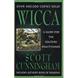 """Wicca: A Guide for the Solitary Practitioner (Llewellyn's Practical Magick)von """"Scott Cunningham"""""""