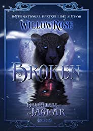 Broken (Daughters of the Jaguar #2)