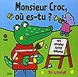 Monsieur Croc, o� es-tu ?