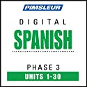 Spanish Phase 3, Units 1-30: Learn to Speak and Understand Spanish with Pimsleur Language Programs  by Pimsleur