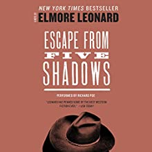 Escape from Five Shadows | Livre audio Auteur(s) : Elmore Leonard Narrateur(s) : Richard Poe