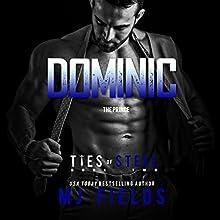 Dominic: Ties of Steel, Volume 1 (       UNABRIDGED) by MJ Fields Narrated by Kai Kennicott, Wen Ross