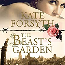 The Beast's Garden (       UNABRIDGED) by Kate Forsyth Narrated by Jennifer Vuletic