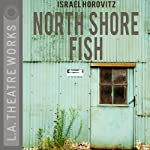 North Shore Fish | Israel Horovitz