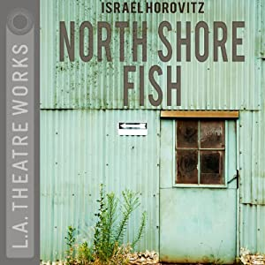 North Shore Fish | [Israel Horovitz]