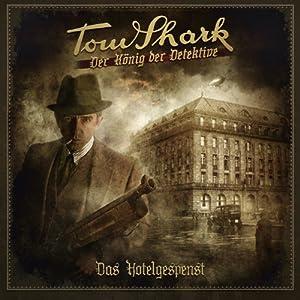Das Hotelgespenst (Tom Shark - Der König der Detektive 1) Hörspiel