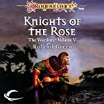 Knights of the Rose: Dragonlance: Warriors, Book 5 (       UNABRIDGED) by Roland Green Narrated by Zach Villa