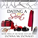 Dating a Saint: Never Too Late Series, Book 3 (       UNABRIDGED) by Donna McDonald Narrated by Anne Johnstonbrown