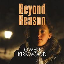 Beyond Reason Audiobook by Gwen Kirkwood Narrated by Lesley Mackie