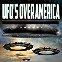 UFOs over America: The Alien Presence Revealed Radio/TV Program by O. H. Krill Narrated by Razor Keeves, John Worton