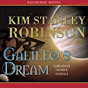 Galileo's Dream Audiobook by Kim Stanley Robinson Narrated by George Guidall