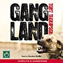 Gang Land: From Footsoldiers to Kingpins (       UNABRIDGED) by Tony Thompson Narrated by Gordon Griffin