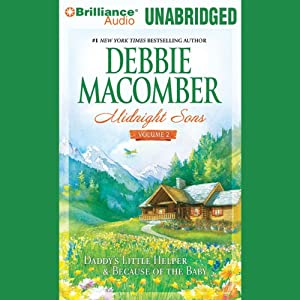 Midnight Sons, Volume 2: Daddy's Little Helper & Because of the Baby | [Debbie Macomber]