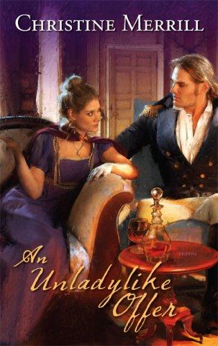 An Unladylike Offer (Harlequin Historical Series), CHRISTINE MERRILL