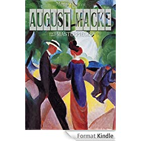 August Macke: 123 Masterpieces (Annotated Masterpieces Book 80) (English Edition)