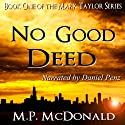 No Good Deed: Book One of the Mark Taylor Series (A Psychological Thriller) (       UNABRIDGED) by M.P. McDonald Narrated by Daniel Penz