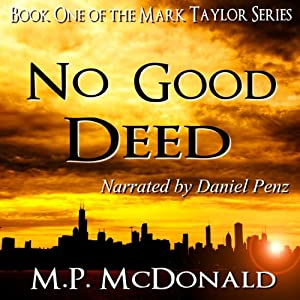 No Good Deed: Book One of the Mark Taylor Series (A Psychological Thriller) | [M.P. McDonald]
