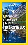 National Geographic Guide des parcs nationaux du Canada