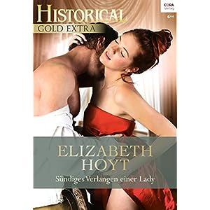 Sündiges Verlangen einer Lady (Historical Gold Extra 88)