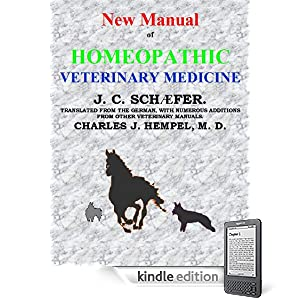 New Manual of HOMEOPATHIC VETERINARY MEDICINE: homeopathy [Kindle Edition]
