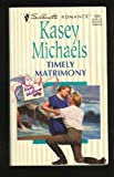 Timely Matrimony (0373190301) by Michaels, Kasey