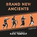 Brand New Ancients Hörbuch von Kate Tempest Gesprochen von: Kate Tempest