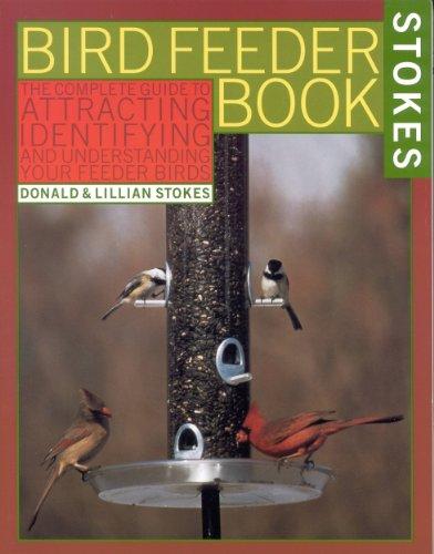 Lillian Stokes  Donald Stokes - The Stokes Birdfeeder Book