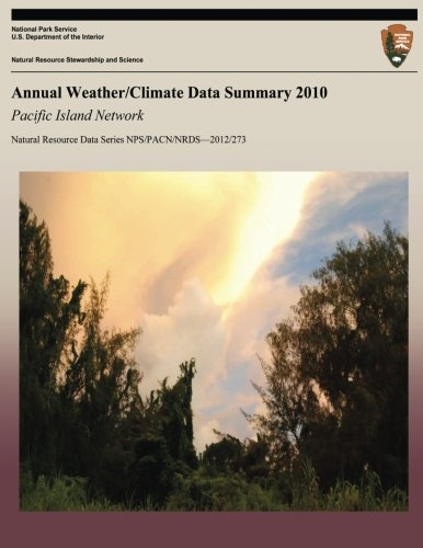 Annual Weather/Climate Data Summary 2010: Pacific Island Network (Natural Resource Data Series NPS/PACN/NRDS?2012/273)